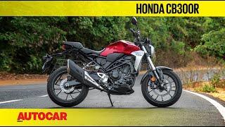 Honda CB300R | First Ride Review | Autocar India