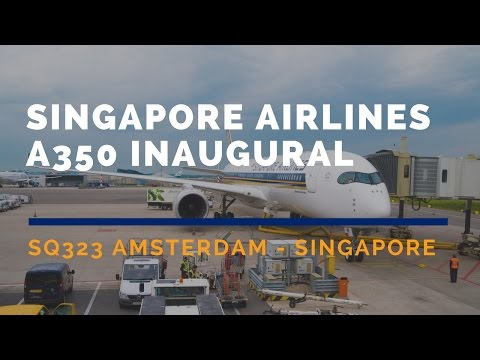 Singapore Airlines A350 Inaugural Flight Business Class SQ323 AMS-SIN Flight Report - 2016 MAY