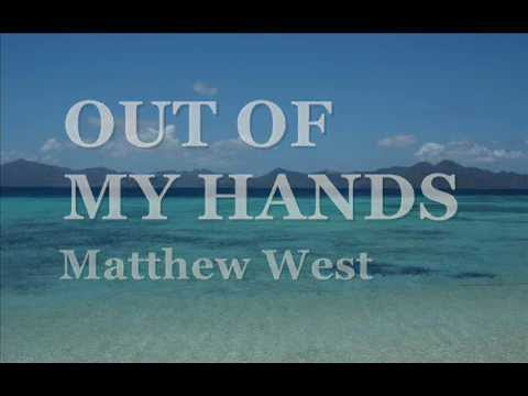 Matthew West - Out Of My Hands