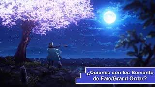 ¿Quienes son los Servants de Fate/Grand Order? [Edicion Especial 2]