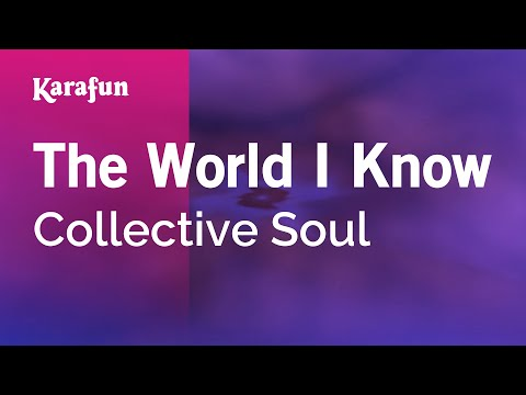 Karaoke The World I Know - Collective Soul