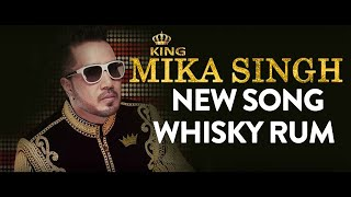 Latest Party Songs from Mika Singh - Whiskey ho ya Rum -