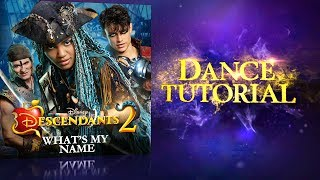 What's My Name | Dance Tutorial | Descendants 2