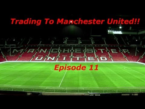 Fifa 13 Ultimate Team - Trading To Manchester United - Episode 11 - Insane Profit!!