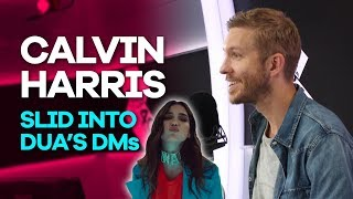 Ouça Calvin Harris slid into Dua Lipas DMs and she totally ignored him