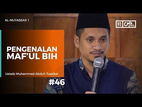 Al-Muyassar (46) : Pengenalan Maf'ul Bih - Ustadz M Abduh Tuasikal