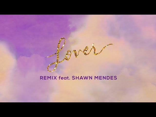 Taylor Swift - Lover Remix Feat. Shawn Mendes (Lyric Video) thumbnail