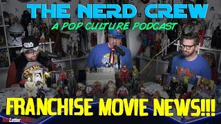 The Nerd Crew: Franchise Movie News!!!