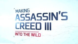 IGN Presents_ Making Assassin's Creed 3 - Into The Wild (Part 3)