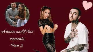 Ariana Grande & Mac Miller moments #2
