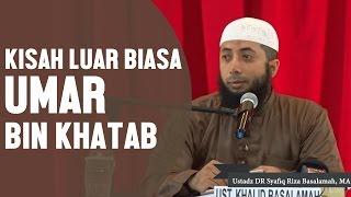 Kisah luar biasa Umar bin Khatab radhiyallahu anhu, Ustadz DR Khalid Basalamah, MA
