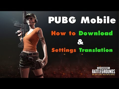 PUBG Mobile Android and IOS: How to Download and Translate Menu and Settings (Vid#106)