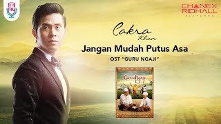 Download Lagu CAKRA KHAN - JANGAN MUDAH PUTUS ASA (OST. GURU NGAJI) Official Music Video + Lyrics Gratis STAFABAND