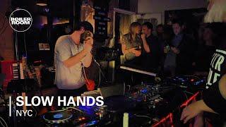 Slow Hands Boiler Room NYC Live Show