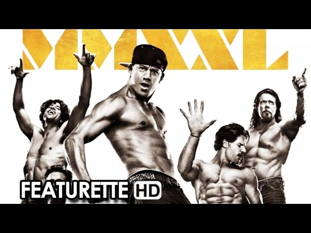 Magic Mike XXL Featurette 'Balla, spogliati, balla!' (2015) - Channing Tatum Movie HD