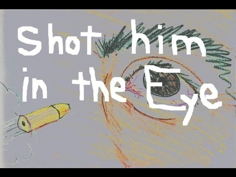 Shot him in the Eye