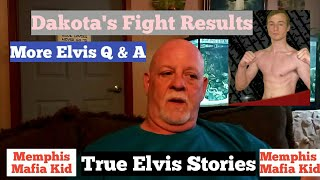 Dakota's Fight Results 2/2/19 and More Elvis Q & A