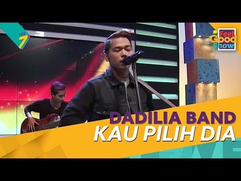 Kau Pilih Dia - Dadilia Band | Feel Good Show 2018