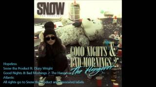 Hopeless [Clean] - Snow tha Product ft. Dizzy Wright