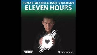 Roman Messer & Igor Dyachkov - Eleven Hours (Artra & Holland Remix)