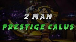2 Man Prestige Calus (No Dimension Cheese/Space Exploit)