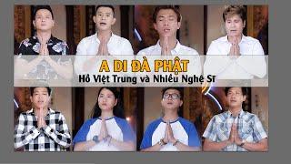[Nhạc Phật] - A Di Đà Phật - Hồ Việt Trung, Lâm Vũ, Châu Gia Kiệt, Hứa Minh Đạt... (Official)