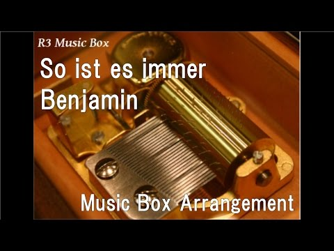 So ist es immer/Benjamin [Music Box] (Anime