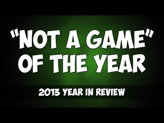 "2013 - ""Not a Game"" of the Year"