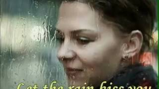 LET THE RAIN KISS YOU***-YAĞMURLAR ÖPSÜN SENİ