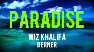 Watch Berner Paradise (Ft. Wiz Khalifa) video