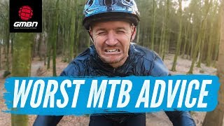 The Worst Mountain Bike Advice Ever | What Not To Do On Your MTB