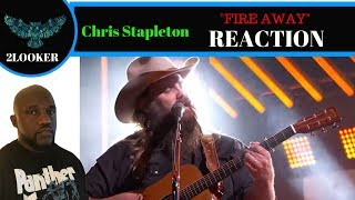 Chris Stapleton- Fire Away - 2Looker Reaction
