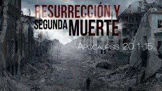 Resurrección Y Segunda Muerte - Apocalipsis 20:-1-15 - Horizonte Ensenada