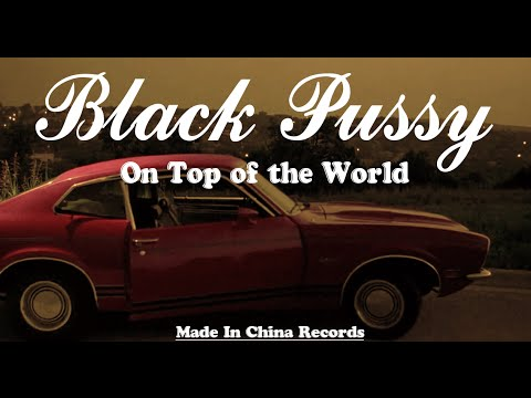 Black Pussy - On Top of the World