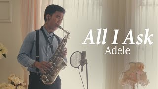 All I Ask Adele Alto Saxophone Cover By Desmond Amos
