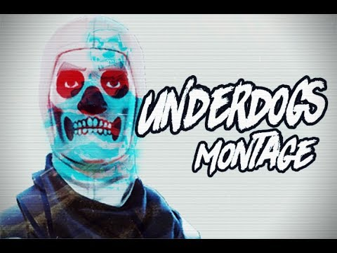 Fortnite Montage - Underdogs
