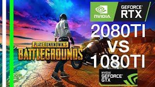 PUBG RTX 2080 TI vs GTX 1080 TI - The BEST Performance in 4K - 1440p - 1080p