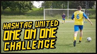 HASHTAG UNITED 1 ON 1 CHALLENGE