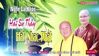 2 Sư Thầy Hát Nhạc Phật Giáo Hay và Ý Nghĩa Dễ Nghe Dễ Ngủ Nhất 2017