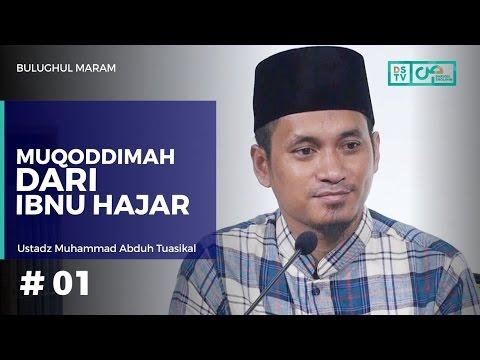 Bulughul Maram (01) : Muqaddimah Dari Ibnu Hajar - Ustadz M. Abduh Tuasikal