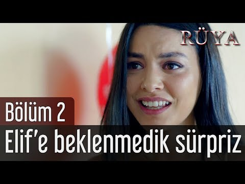 Rüya 2. Bölüm - Elif'e Beklenmedik Sürpriz!