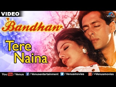 Tere Naina Full Video Song | Bandhan | Salman Khan & Rambha | Udit Narayan, Kavita Krishnamurthy thumbnail