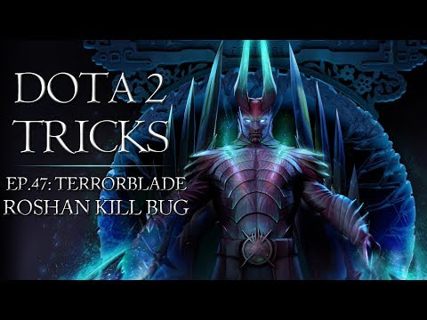 Dota 2 Tricks - Terrorblade Roshan Kill Bug