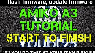 [ How-To ] Amiko A3 - start to finish