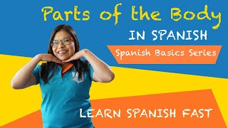 Learn Spanish Fast: How to Say Body Parts in Spanish | Part 1