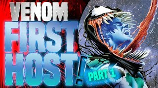 Venom First Host: Where Did The Venom Symbiote Come From Before Peter Parker?