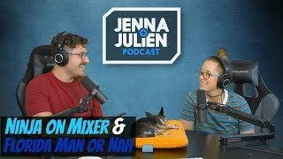 Podcast #242 -  Ninja on Mixer & Florida Man or Nah