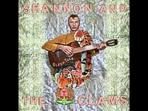 Shannon And The Clams - The Woodsman