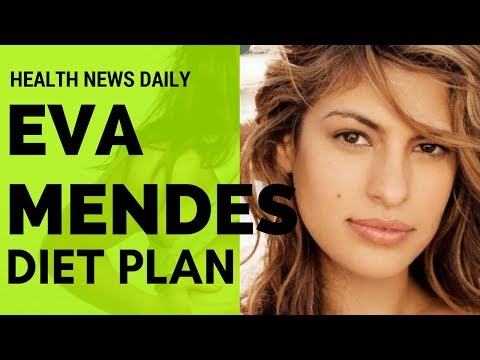 EVA MENDES  Diet Secrets – Diet Plan  | Workout Routine - Celebrity Diet