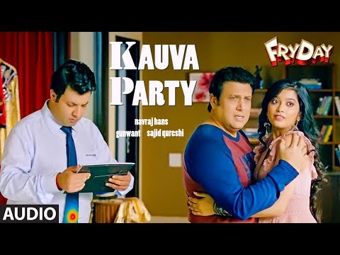 Kauva Party Full Audio | FRYDAY | Govinda | Varun Sharma | Navraj Hans